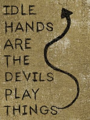231337-idle-hands-quote